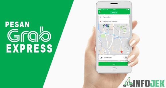 Pilih Layanan Grab Express Dan Lokasi Anda Terdeteksi Otomatis