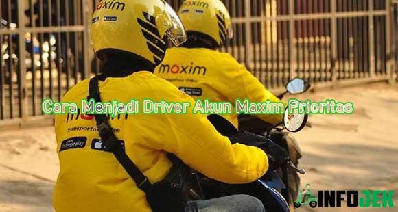Cara Menjadi Driver Akun Prioritas Maxim