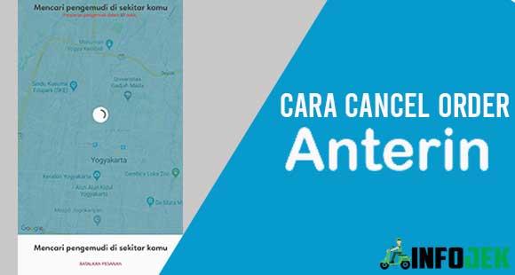 Cara Cancel Order Anterin