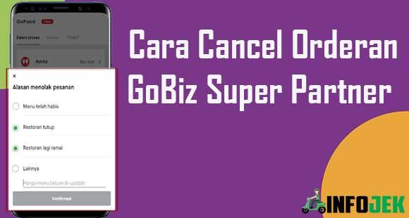 Cara Cancel Orderan GoBiz Super Partner