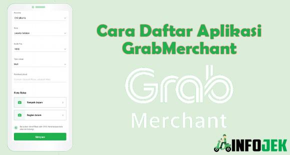 Syarat Cara Daftar Aplikasi GrabMerchant dan Keuntungan