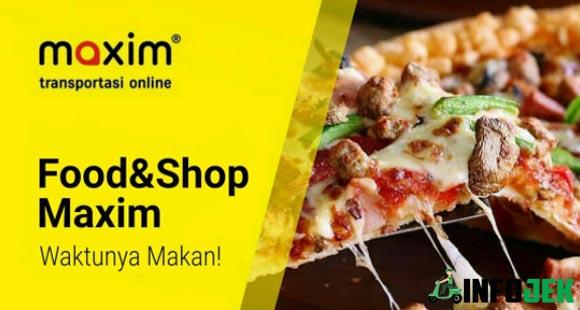Keuntungan Pakai Maxim Food dan Shop