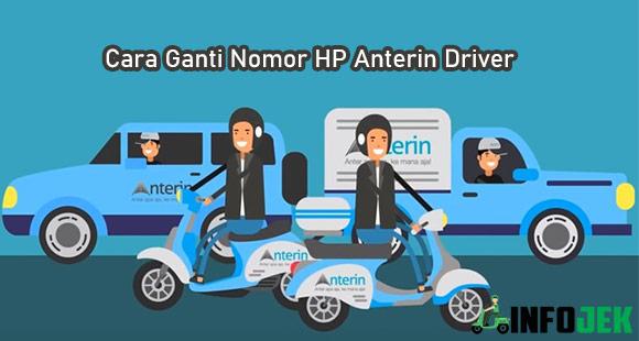 Syarat dan Cara Ganti Nomor HP Anterin Driver Online Offline