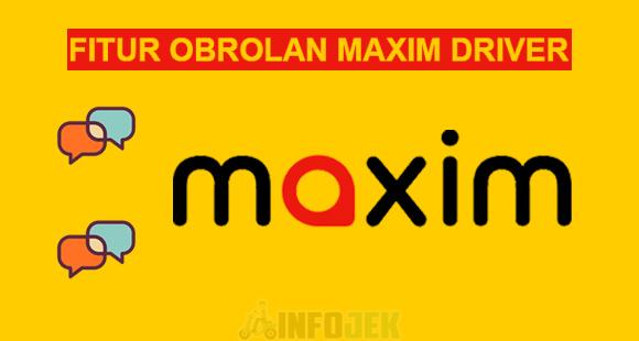 Fitur Obrolan Maxim Driver dari Jenis dan Ketentuan Menggunakannya