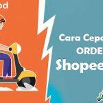 Cara Cepat Dapat Orderan Shopee Food dan Faktor Penentu