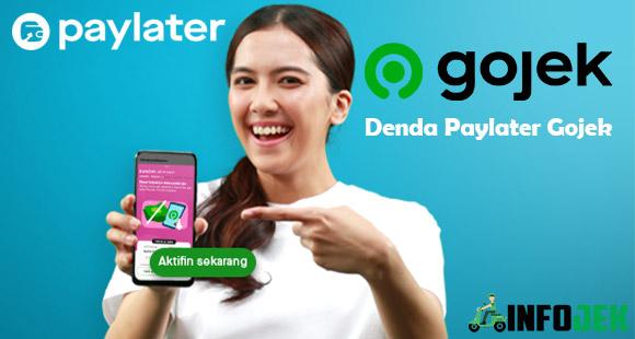 Denda Paylater Gojek dari Pengalaman Telat Bayar dan Cara Menghitung