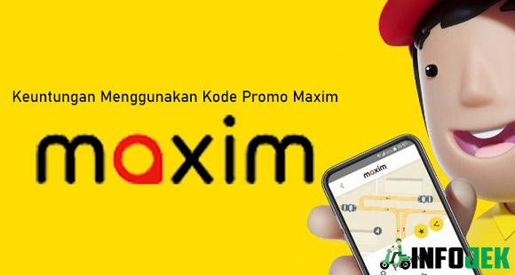 Keuntungan Menggunakan Kode Promo Maxim Customer
