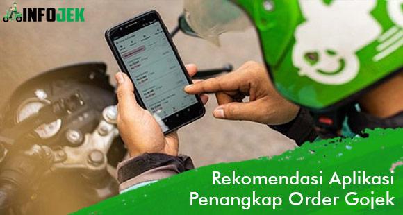 Rekomendasi Aplikasi Penangkap Order Gojek Terbaru