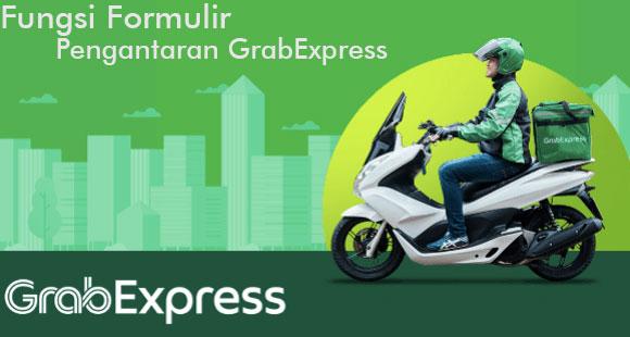 Fungsi Formulir Pengantaran GrabExpress