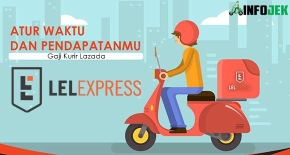 Gaji Kurir Lazadan LEL Express Motor Mobil Terbaru