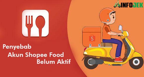 Penyebab Akun Shopee Food Belum Aktif