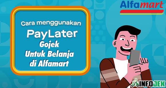 Cara Belanja di Alfamart Pakai GoPay Paylater