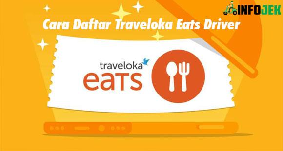 Cara Daftar Traveloka Eats Driver dari Syarat Link Formulir