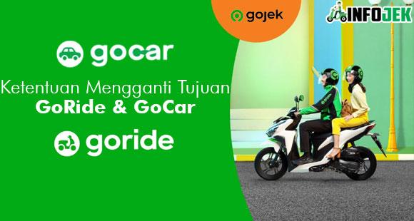 Ketentuan Mengganti Tujuan Perjalanan GoRide GoCar