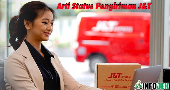 Arti Status Pengiriman JT Terbaru dan Terlengkap