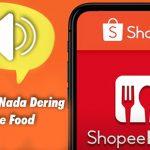 Cara Ganti Nada Dering Shopee Food Driver