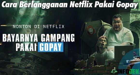 Cara Langganan Netflix Pakai Gopay dari Paket Harga