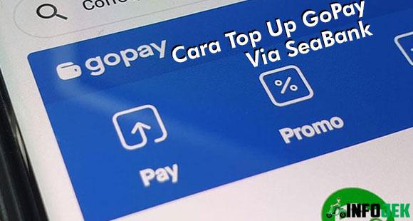 Cara Top Up GoPay Via SeaBank dari Minimal dan Biaya Admin