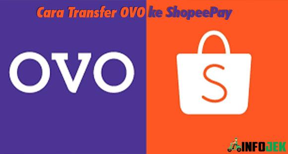 Cara Transfer OVO ke ShopeePay dan Biaya Admin
